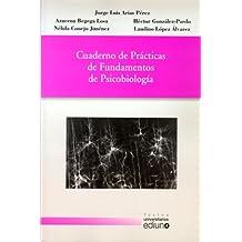 Cuaderno de prácticas de Fundamentos de Psicobiología (Textos Universitarios)