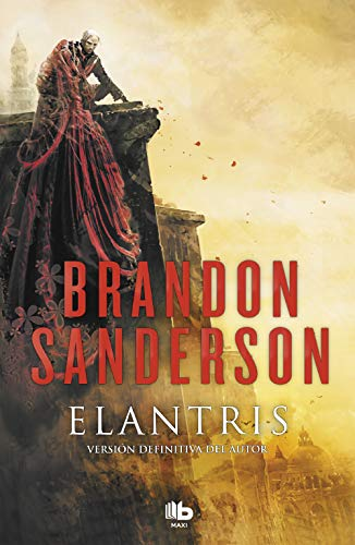 Elantris (edición décimo aniversario: versión definitiva del autor) (MAXI) por Brandon Sanderson