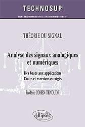 Analyse des Signaux Analogiques & Numériques des Bases aux Applications Cours & Exercices Corrigés Niveau B