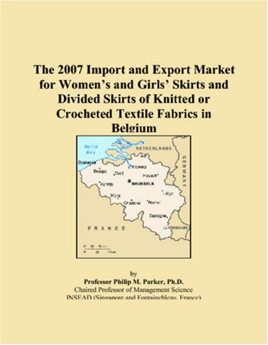 The 2007 Import and Export Market for Women�s and Girls� Skirts and Divided Skirts of Knitted or Crocheted Textile Fabrics in Belgium