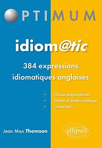 Idiom@Tic Les 384 Expressions Idiomatiques Anglaises à Connaître