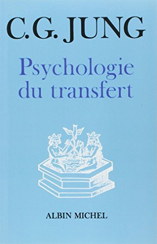 Psychologie Du Transfert (Collections Sciences - Sciences Humaines) par Carl Jung