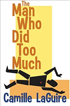 The Man Who Did Too Much (A Starling and Marquette Mystery) by [LaGuire, Camille]