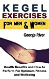 Kegel Exercises for Men and Women: Health Benefits and How to Perform For