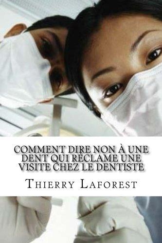 Comment dire non à une dent qui réclame une visite chez le dentiste