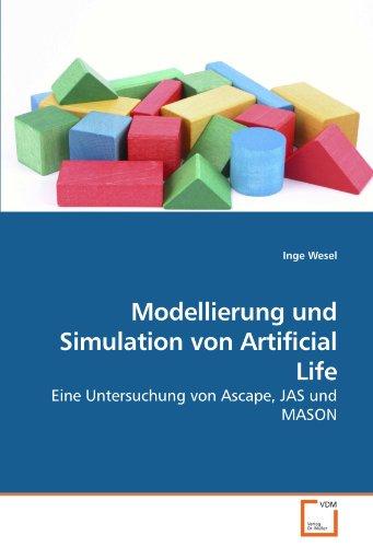 Modellierung und Simulation von Artificial Life: Eine Untersuchung von Ascape, JAS und MASON