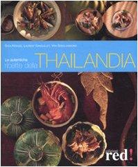 Le autentiche ricette della Thailandia. Ediz. illustrata