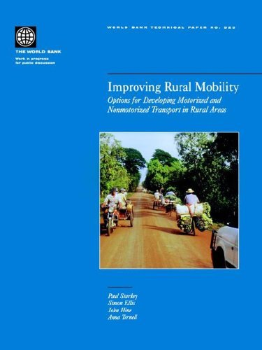 Improving Rural Mobility: Options for Developing Motorized and Nonmotorized Transport in Rural Areas (World Bank Technical Paper) by Paul Starkey (2002-08-31)