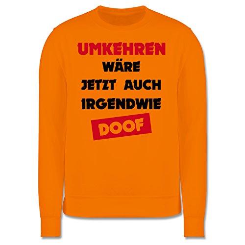 Laufsport - Umkehren wäre jetzt auch irgendwie doof - Herren Premium Pullover Orange