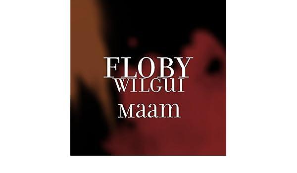 FLOBY MAAM TÉLÉCHARGER WILGUI