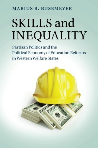 Skills and Inequality: Partisan Politics and the Political Economy of Education Reforms in Western Welfare States by Marius R. Busemeyer (2016-04-08)