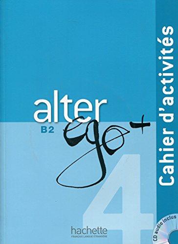 Alter ego +. Cahier d'activites. Con espansione online. Con CD Audio. Per le Scuole superiori: Alter Ego+ B2. Ejercicios (+ CD):