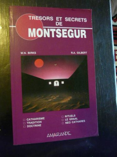 Trésors et secrets de Montségur par W. N. (Walter N.) Birks