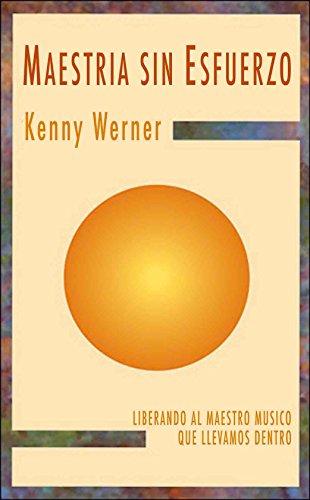 MAESTRIA SIN ESFUERZO: LIBERANDO AL MAESTRO MUSICO QUE LLEVAMOS DENTRO por Kenny Werner