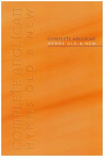 Complete Anglican Hymns Old and New, Full Music Edition (Hymns Old & New) (May 1, 2000) Hardcover