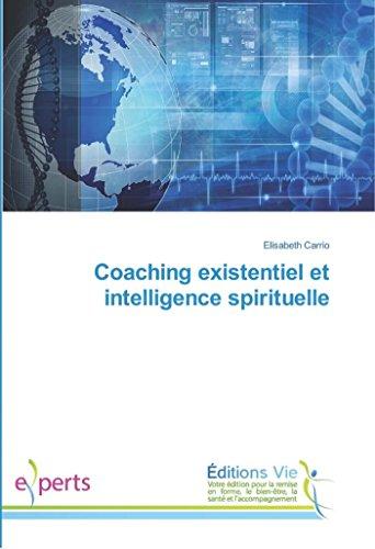 Coaching existentiel et intelligence spirituelle par Elisabeth Carrio