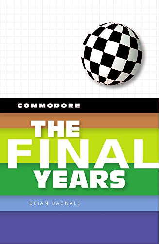 Commodore: The Final Years (Commodore Trilogy, Band 3)