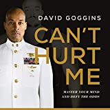 Cant Hurt Me: Master Your Mind and Defy the Odds