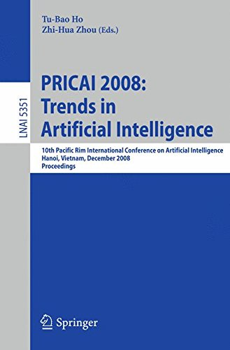 PRICAI 2008: Trends in Artificial Intelligence: 10th Pacific Rim International Conference on Artificial Intelligence, Hanoi, Vietnam, December 15-19, ... Notes in Computer Science, Band 5351)