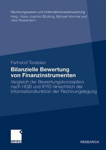 Bilanzielle Bewertung von Finanzinstrumenten: Vergleich der Bewertungskonzeption nach HGB und IFRS hinsichtlich der Informationsfunktion der . . . und ... (Rechnungswesen und Unternehmensüberwachung)