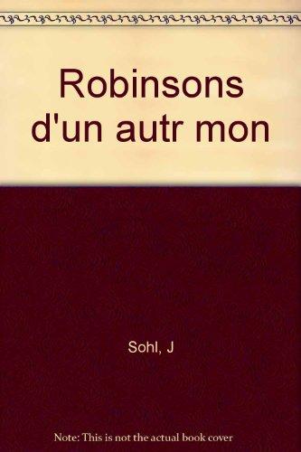 Robinsons d'un autr mon par J Sohl