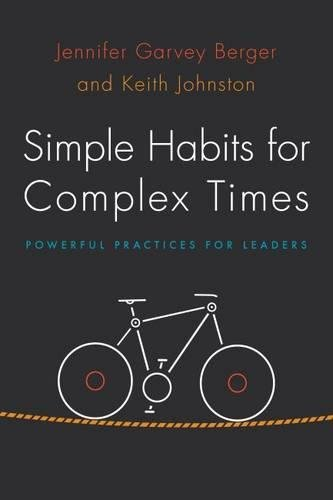 Simple Habits for Complex Times: Powerful Practices for Leaders por Jennifer Garvey Berger