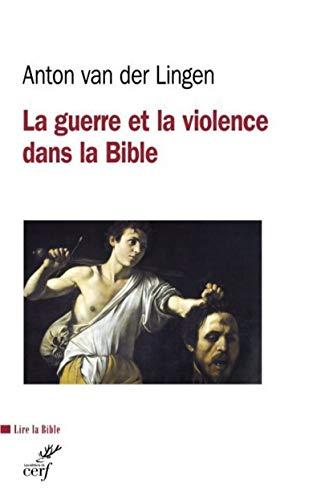 La guerre et la violence dans la Bible