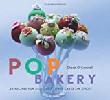Pop Bakery by Clare O'Connell (2011-03-20)