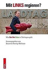 Mit Links Regieren?: Wie Rot-rot-grün In Thüringen Geht