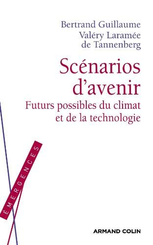 Scénarios d'avenir - Futurs possibles du climat et de la technologie
