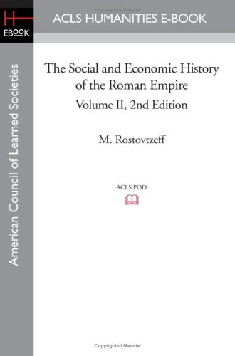 The Social and Economic History of the Roman Empire Volume II 2nd Edition (ACLS History E-book Project Reprint Series)