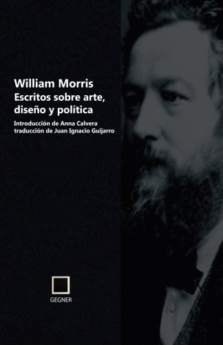 Escritos sobre arte, diseño y política: Volume 3 (Gegner) por William Morris