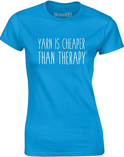 Brand88 - Yarn Is Cheaper Than Therapy, Gedruckt Frauen T-Shirt Türkis/Weiß