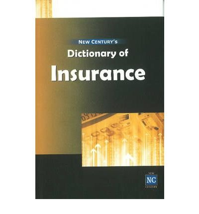 [(New Century's Dictionary of Insurance )] [Author: Research Wing of New Century Publications] [Jul-2008]