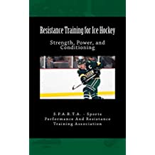 Resistance Training for Ice Hockey: Strength, Power, and Conditioning (English Edition)