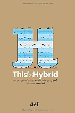 This is Hybrid: An analysis of mixed-use buildings by a+t research group