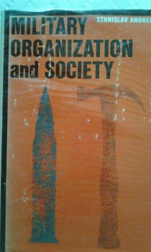 Military Organization and Society (International Library of Society)