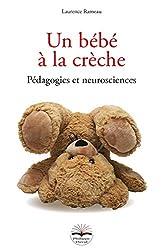 Un bébé à la crèche - Pédagogies et neurosciences