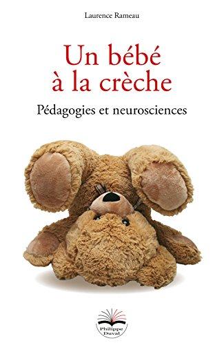 Un bébé à la crèche: Pédagogies et neurosciences