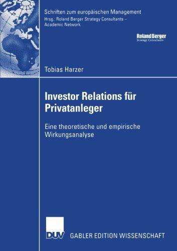 Investor Relations für Privatanleger: Eine Theoretische und Empirische Wirkungsanalyse (Schriften zum europäischen Management)