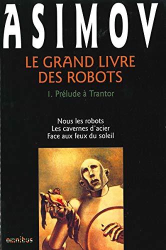 Le Grand Livre des robots, tome 1 : Prélude à Trantor par Isaac Asimov