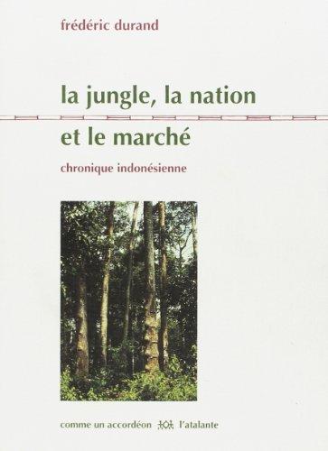La Jungle, la nation et le marché par Frédéric Durand
