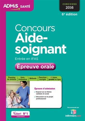 Concours Aide-soignant - Entrée en IFAS - Épreuve orale - Concours 2016