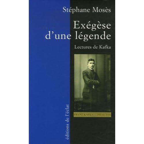 Exégèse d'une légende : Lectures de Kafka de Stéphane Mosès (23 novembre 2006) Poche