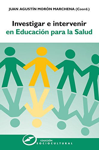 Descargar Libro Investigar e intervenir en educación para la salud (Sociocultural nº 64) de Juan Agustín Morón Marchena