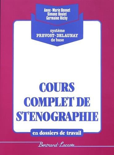 Cours complet de sténographie par Anne-Marie Bonnet