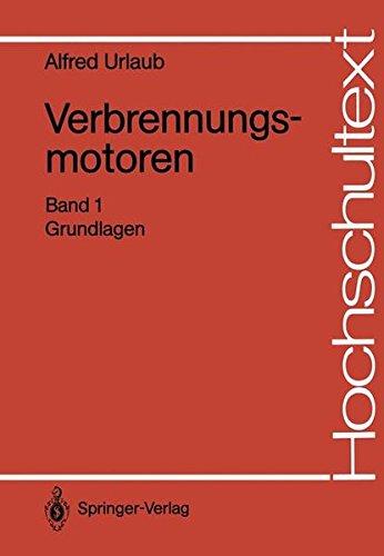 Verbrennungsmotoren: Band 1: Grundlagen - Verbrennungsmotoren