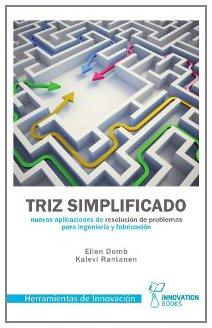 Descargar Libro Triz Simplificado: Nuevas aplicaciones de resolución de problemas para ingeniería y fabricación de Ellen Domb