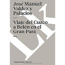 Viaje del Cuzco a Belén en el Gran Pará (Memoria-Viajes) (Spanish Edition)