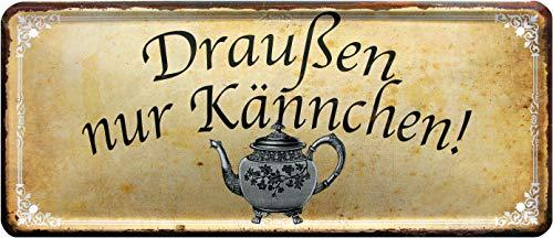 Draußen nur Kännchen Kaffee 28x12 cm Deko Blechschild 1318
